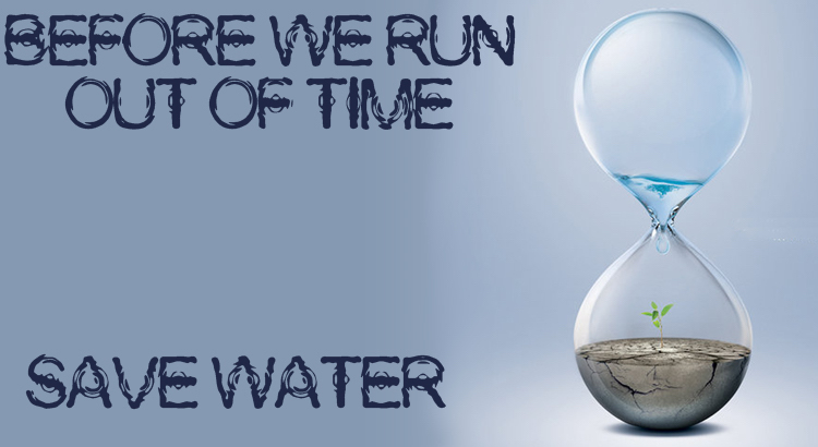 """""""CONSERVATION!! THAT'S ALL WHAT WE NEED"""" – SAVE WATER"""