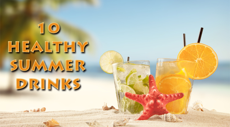 10 Healthy and Refreshing Summer Coolers
